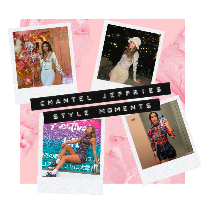 OUR FAVE CHANTEL JEFFRIES STYLE MOMENTS