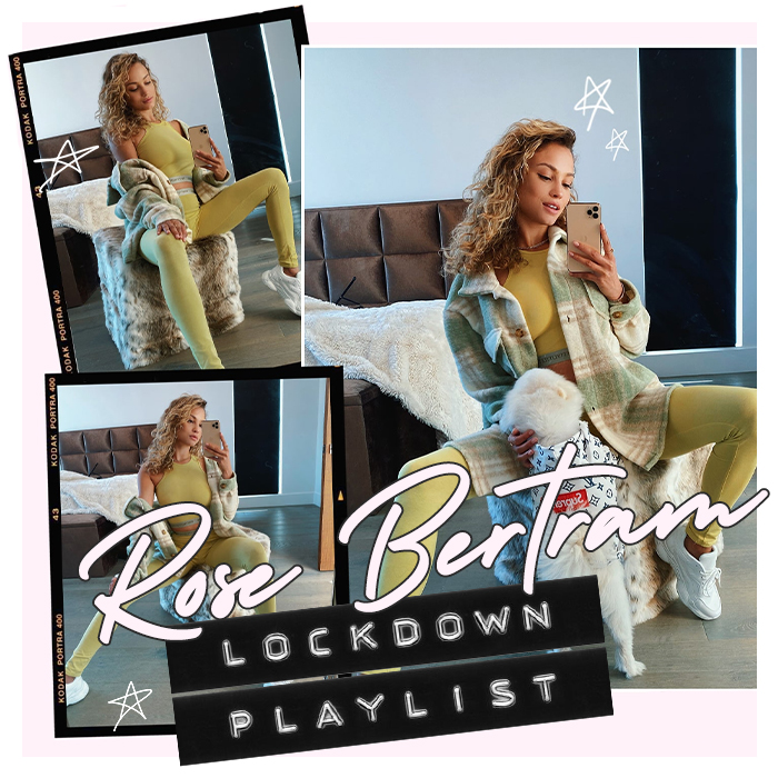 ROSE BERTRAM'S LOCKDOWN PLAYLIST